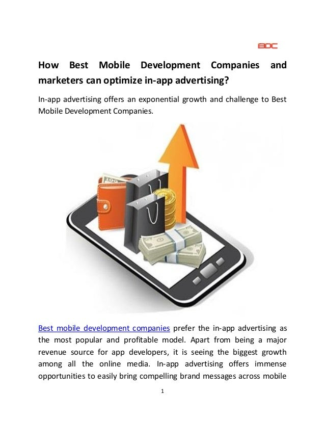 1 How Best Mobile Development Companies and marketers can optimize in-app advertising? In-app advertising offers an expone...