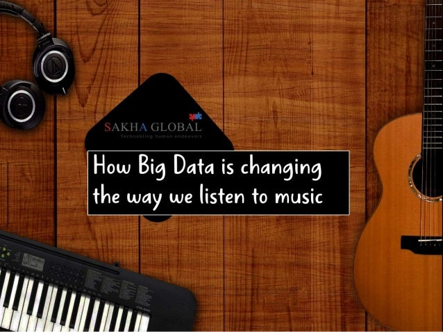 How Big Data is Changing the Way We Listen to Music