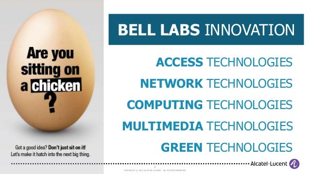 a look at lucent technologies bell labs innovations Born as a result of a spin-off of a unit of at&t and relying on bell laboratories for its innovations, lucent has expanded and grown at a tremendous rate in a very short time introduction lucent technologies.