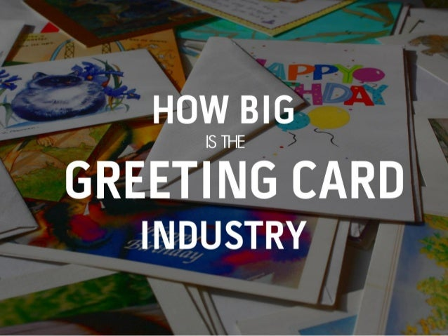 How big is the greeting card industry m4hsunfo