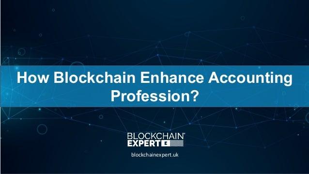 How Blockchain Enhance Accounting Profession? blockchainexpert.uk