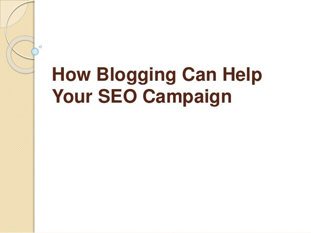 How Blogging Can Help Your SEO Campaign