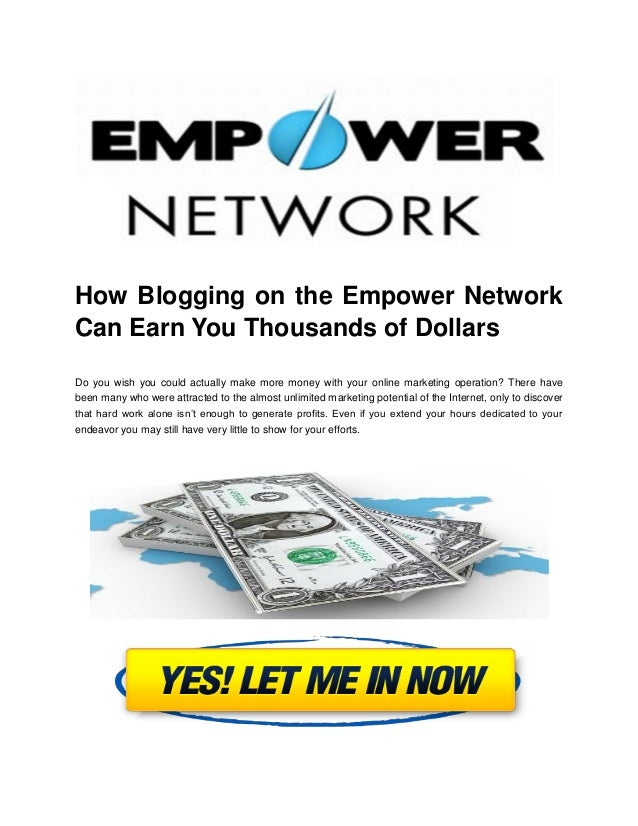 How Blogging on the Empower NetworkCan Earn You Thousands of DollarsDo you wish you could actually make more money with yo...