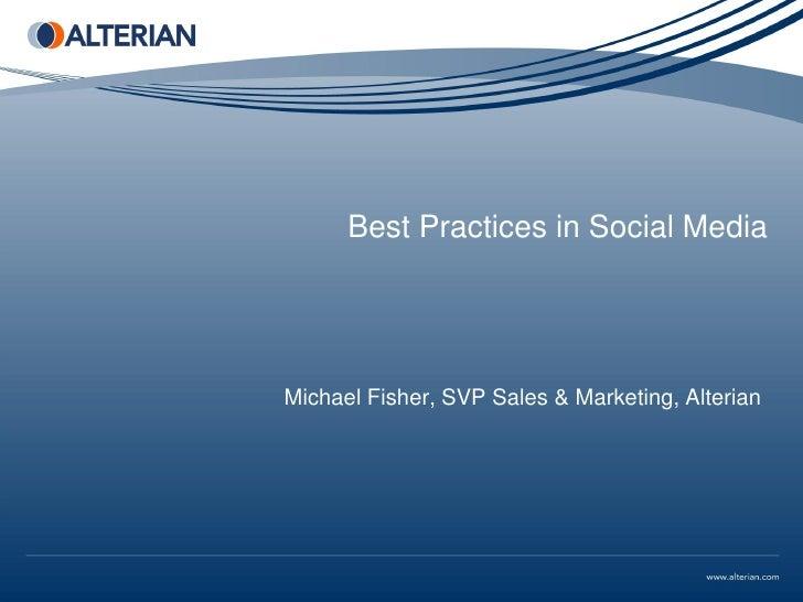 Best Practices in Social MediaMichael Fisher, SVP Sales & Marketing, Alterian