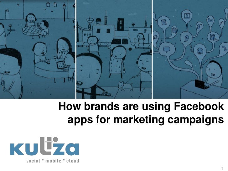 How brands are using Facebook apps for marketing campaigns                            1