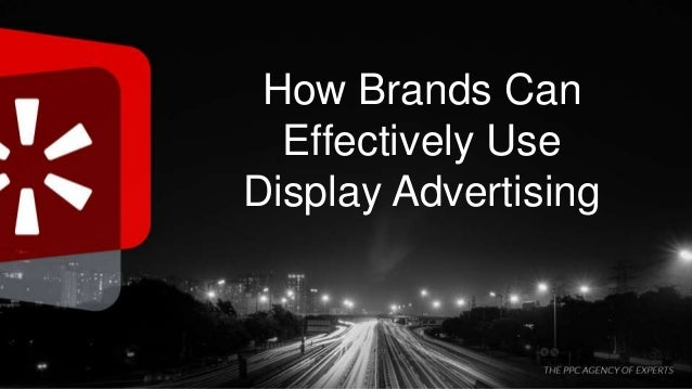 How Brands Can Effectively Use Display Advertising