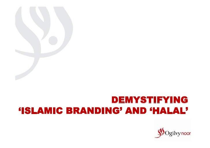 DEMYSTIFYING'ISLAMIC BRANDING' AND 'HALAL'
