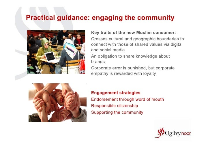 Practical guidance: engaging the community                  Key traits of the new Muslim consumer:                  Crosse...