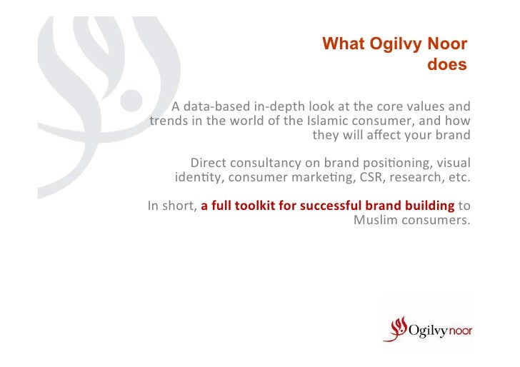 What Ogilvy Noor                                                            does       A data-‐based in-‐depth loo...