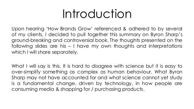Introduction Upon hearing 'How Brands Grow' referenced & adhered to by several of my clients, I decided to pull together t...