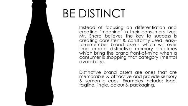 BE DISTINCT Instead of focusing on differentiation and creating 'meaning' in their consumers lives, Mr. Sharp believes the...