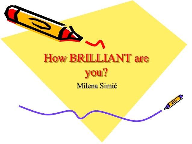 How BRILLIANT are you? Milena Simić