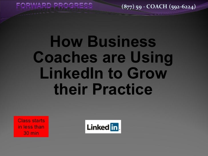 How Business Coaches are Using LinkedIn to Grow their Practice Class starts in less than 30 min