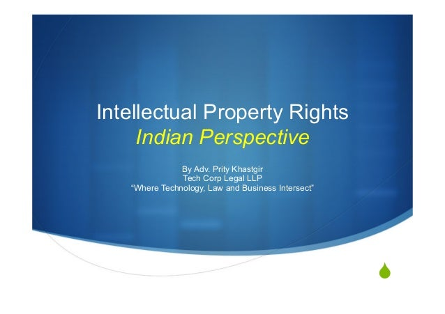 intellectual property laws of india The rights relating to the intellectual property are recognized by law as the subject matter of rights of various intangible or immaterial products is human intelligence, skills and labor.