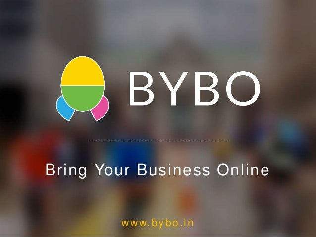 Bring Your Business Online www.bybo.in