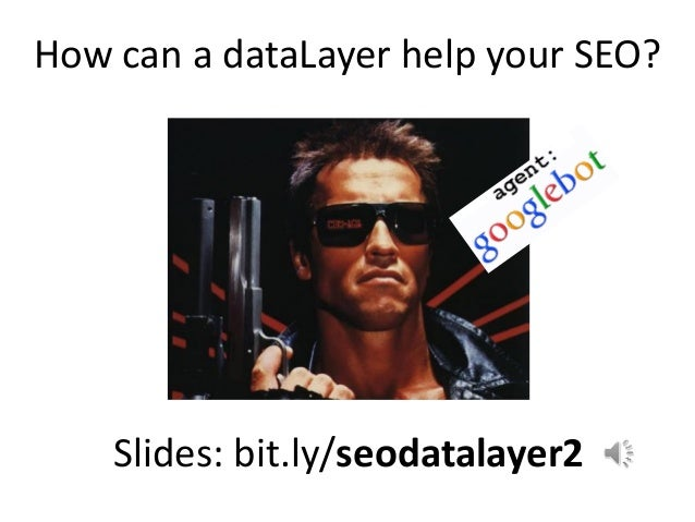 How can a dataLayer help your SEO? Slides: bit.ly/seodatalayer2