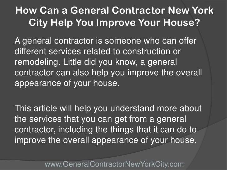 How can a general contractor new york city help you for What can you do in new york city