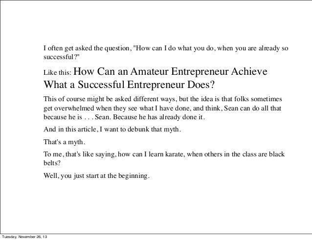 How Can an Amateur Entrepreneur Achieve What a Successful Entrepreneur Does? Slide 2
