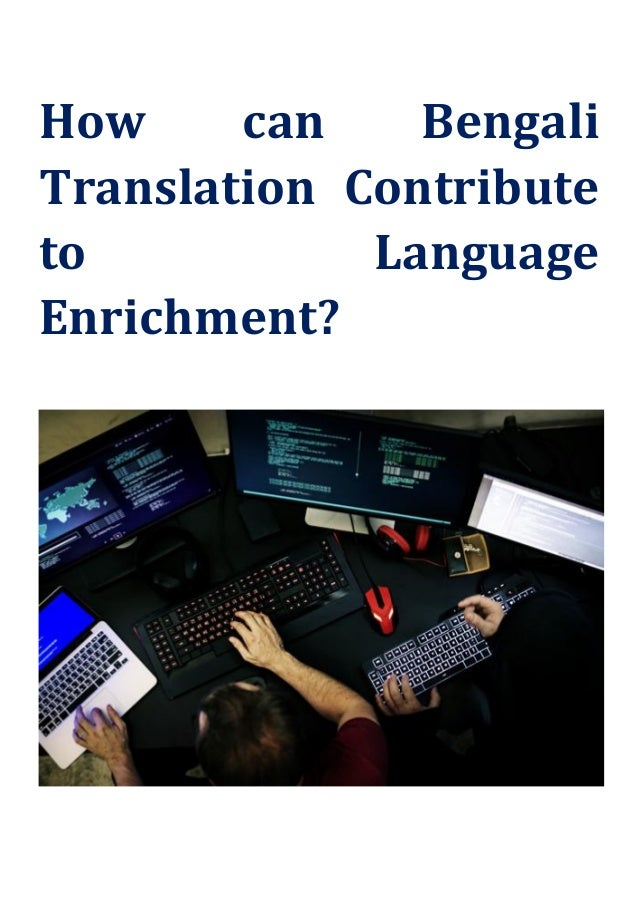 How can Bengali Translation Contribute to Language Enrichment?
