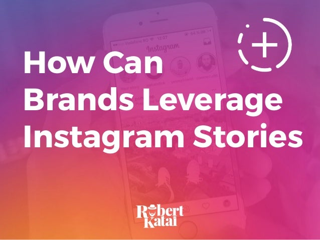 How Can Brands Leverage Instagram Stories