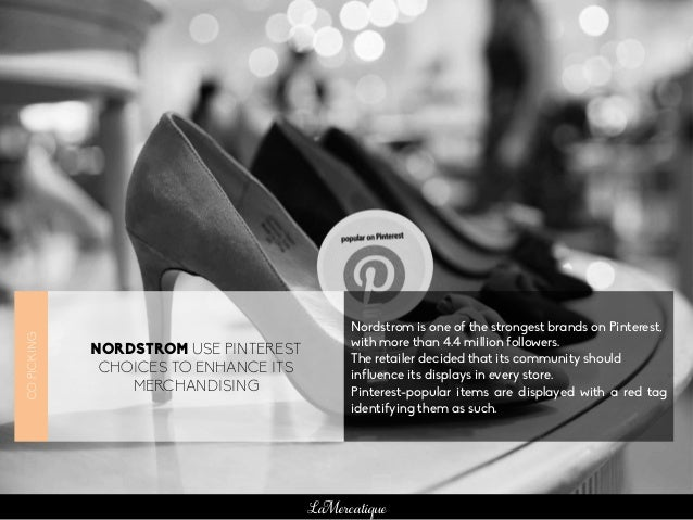 LaMercatique NORDSTROM USE PINTEREST CHOICES TO ENHANCE ITS MERCHANDISING Nordstrom is one of the strongest brands on Pint...