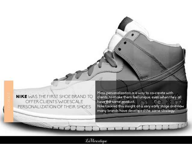 LaMercatique NIKE WAS THE FIRST SHOE BRAND TO OFFER CLIENTS WIDESCALE PERSONALIZATION OF THEIR SHOES Mass personalization ...