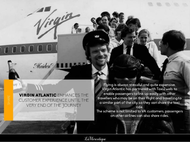 LaMercatique VIRGIN ATLANTIC ENHANCES THE CUSTOMER EXPERIENCE UNTIL THE VERY END OF THE JOURNEY Flying is always stressful...
