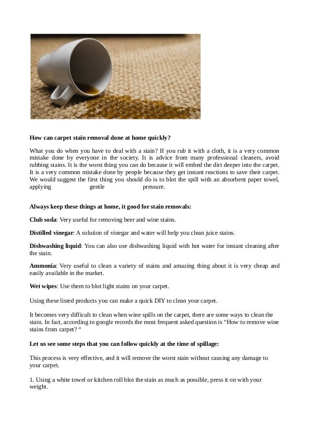 How can carpet stain removal done at home quickly?