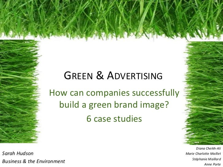 GREEN & ADVERTISING                   How can companies successfully                     build a green brand image?       ...