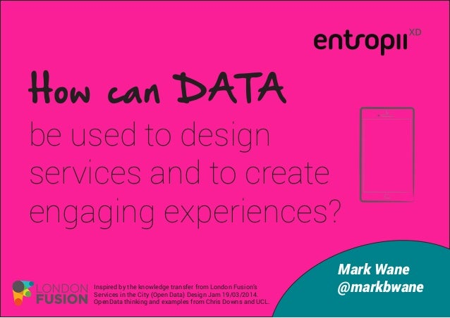 How can DATA be used to design services and to create engaging experiences? Mark Wane @markbwaneInspired by the knowledge ...