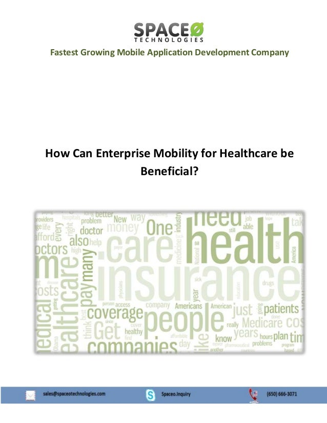 Fastest Growing Mobile Application Development Company  How Can Enterprise Mobility for Healthcare be Beneficial?