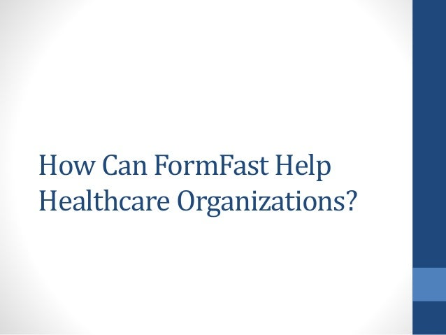 How Can FormFast Help  Healthcare Organizations?