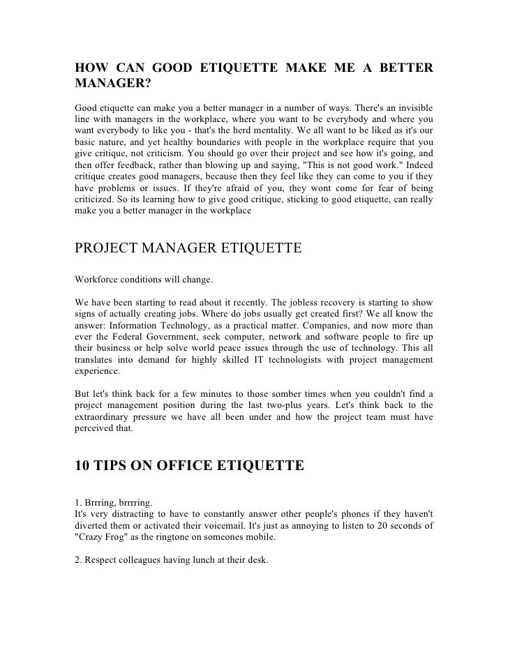 HOW CAN GOOD ETIQUETTE MAKE ME A BETTER MANAGER? Good etiquette can make you a better manager in a number of ways. There's...
