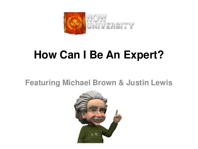 How Can I Be An Expert?Featuring Michael Brown & Justin Lewis
