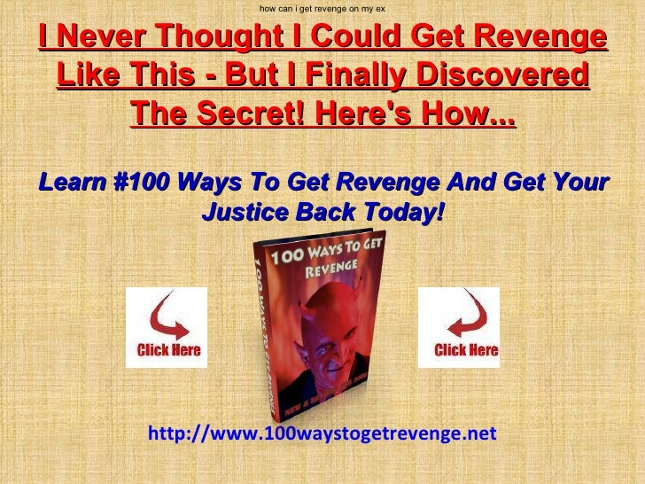 How can i get revenge on my ex