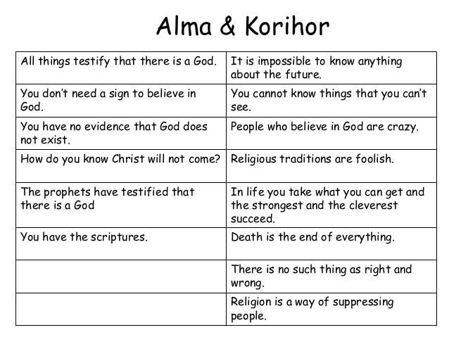 Alma & KorihorAll things testify that there is a God.   It is impossible to know anything                                 ...