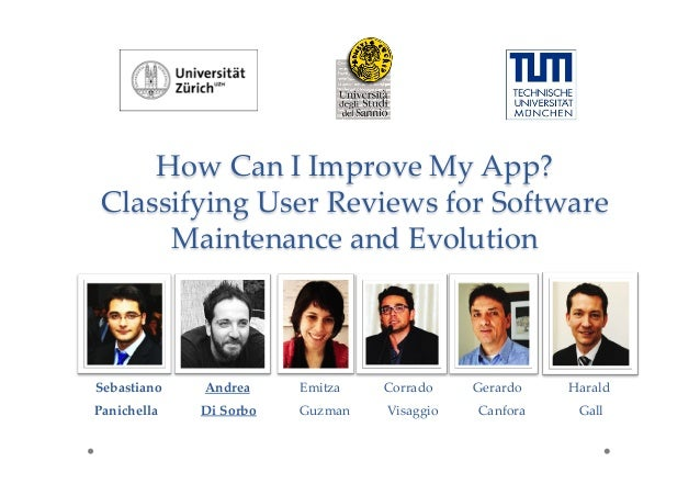How Can I Improve My App?  Classifying User Reviews for Software  Maintenance and Evolution      Sebast...