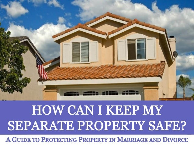 how can i keep my separate property dafe a guide to On my property guide
