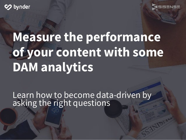 Measure the performance of your content with some DAM analytics Learn how to become data-driven by asking the right questi...