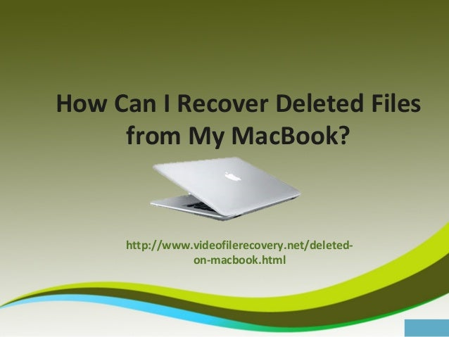 How Can I Recover Deleted Files from My MacBook?  http://www.videofilerecovery.net/deletedon-macbook.html