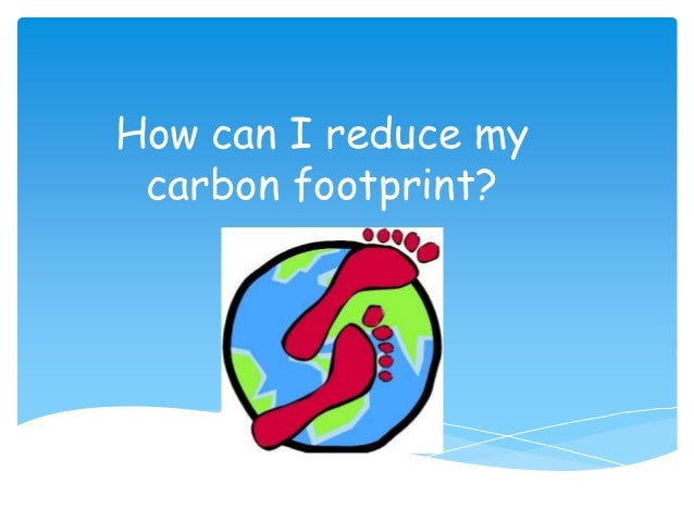 How can i reduce my carbon footprint