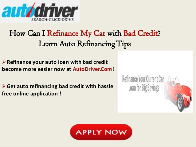 Where can i refinance a car loan with bad credit