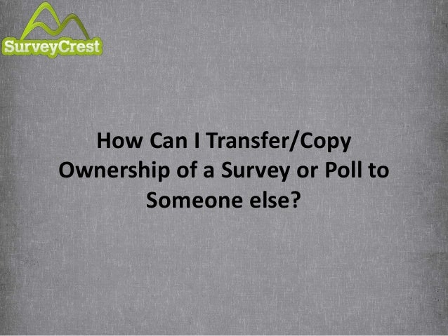 how to get a copy of home survey