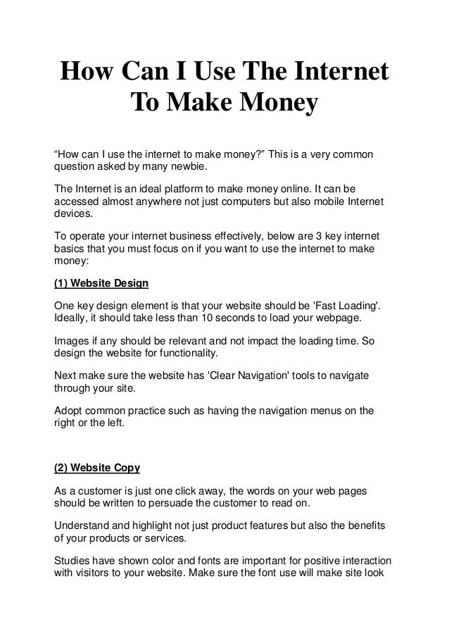 """How Can I Use The InternetTo Make Money""""How can I use the internet to make money?"""" This is a very commonquestion asked by ..."""