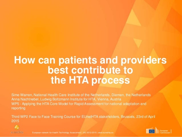 European network for Health Technology Assessment   JA2 2012-2015   www.eunethta.eu How can patients and providers best co...