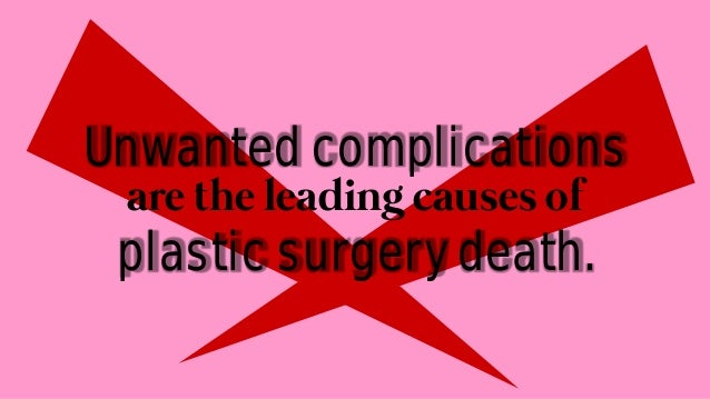 3 Ways Plastic Surgery Can Kill You