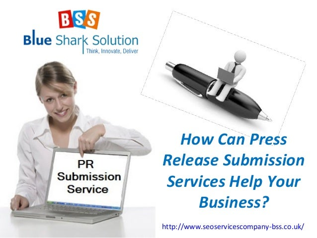 How Can Press Release Submission Services Help Your Business? http://www.seoservicescompany-bss.co.uk/
