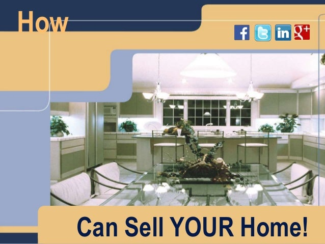 How Can Sell YOUR Home!