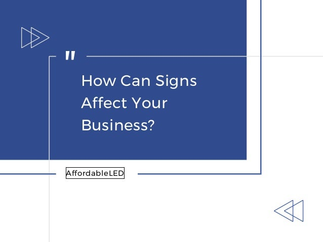 """How Can Signs Affect Your Business? """" AffordableLED"""