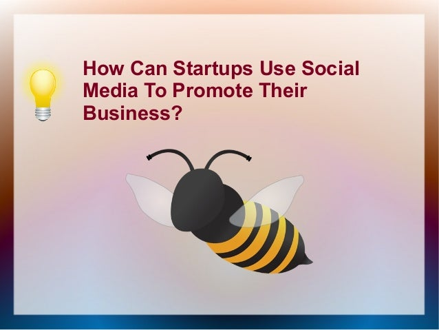 How Can Startups Use Social Media To Promote Their Business?
